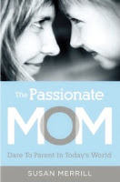 the-passionate-mom-dare-to-parent-in-todays-world