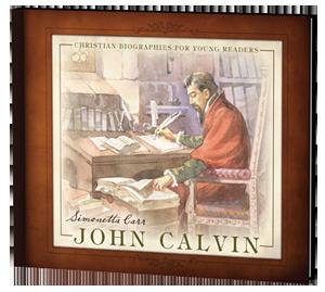 John Calvin by Simonetta Carr