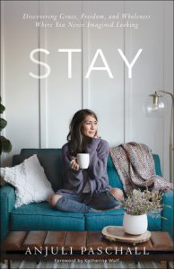 Stay by Anjuli Paschall